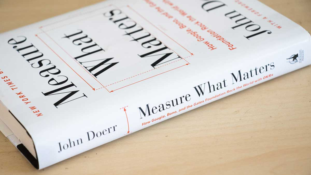 Measure What Matters book on table